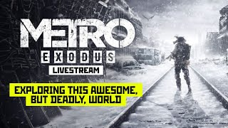Metro Exodus Livestream [HARDCORE]: Exploring the World