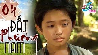 Đất Phương Nam - Tập 04   HTVC Giải Trí Việt Nam Hay Nhất 2019