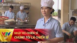 NHẬT KÝ CHIẾN SĨ   CHÚNG TÔI LÀ CHIẾN SĨ   FULL   19/05/2017   VTV GO
