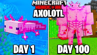 I Survived 100 Days as an AXOLOTL in Hardcore Minecraft...