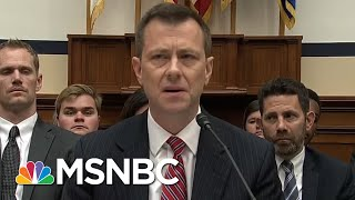 Congressman On Peter Strzok: Thursday Was Wrong Hearing, Wrong Priorities | Morning Joe | MSNBC