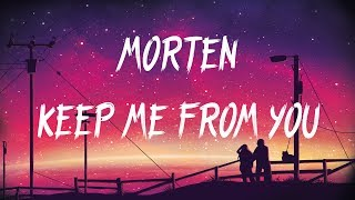 MORTEN - Keep Me From You (ft. ODA)(Lyrics / Lyric Video)