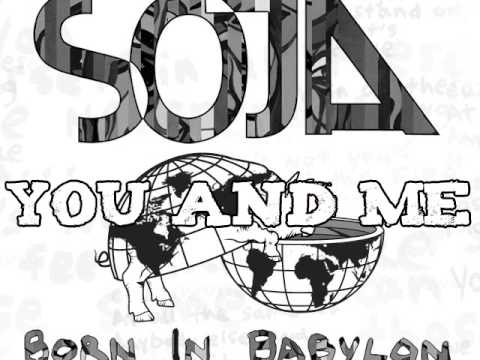 Baixar SOJA - YOU AND ME (( BORN IN BABYLON 2009 ))
