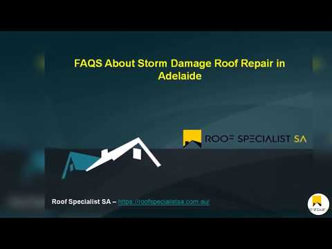 FAQS About Storm Damage Roof Repair in Adelaide