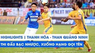 Highlights | Thanh Hóa - Than Quảng Ninh | Thi đấu bạc nhược, gần cửa xuống hạng | NEXT SPORTS