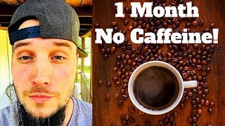 1 Month Without Caffeine! - What I've Learned