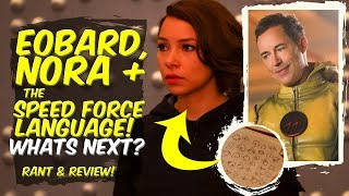 Eobard Thawne + Nora + Speed Force Language, Whats Next? The Flash 100 Rant & Review!