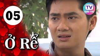 Ở Rể - Tập 5 | Giải Trí TV Phim Việt Nam 2019