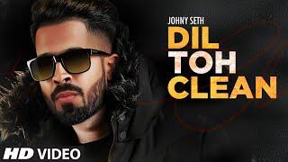 Dil Toh Clean – Johny Seth