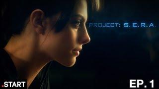 Project: S.E.R.A - Original Sci-Fi Series - Episode 1 of 6