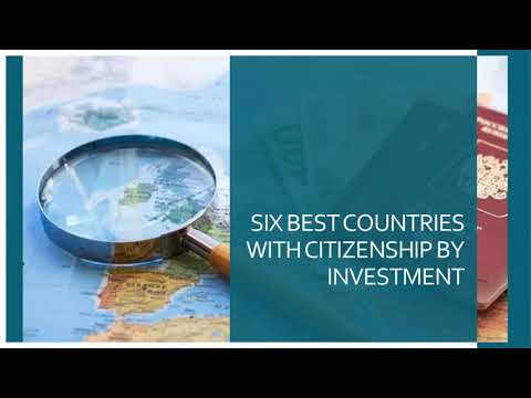 SIX BEST COUNTRIES WITH CITIZENSHIP BY INVESTMENT