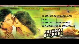 CHENNAI EXPRESS SONGS - JUKEBOX -  PART 1