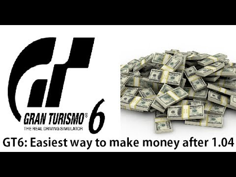 Gran turism 6: The easiest way to make money after update 1.04