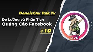 DonnieChu Talk Tv #10: Đo Lường và Phân Tích Quảng Cáo Facebook