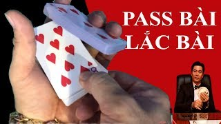 Kỹ năng pass bài | Lắc bài | áp dụng trong đánh bài thế nào