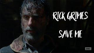 Rick Grimes    Save Me