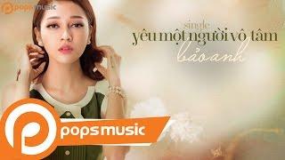Yêu Một Người Vô Tâm (Lyric) - Bảo Anh ft Mr. Siro
