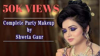 Complete party makeup Tutorial   Best Innovative makeover party Time BY Shweta Gaur