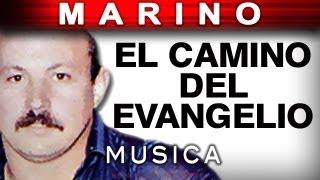 Marino - El Camino Del Evangelio (musica)