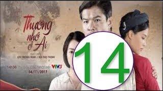 Thương Nhớ Ở Ai - Tập 14  Full HD