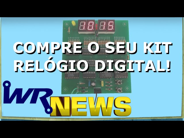 KIT RELÓGIO DIGITAL A VENDA! | WR News #10