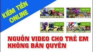 LÀM VIDEO CHO TRẺ EM - Kho Video trẻ em miễn phí | Kiếm Tiền Trên Youtube