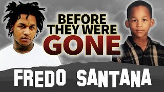 FREDO SANTANA | Before They Were GONE | Biography