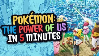Pokemon The Power of Us Review in 5 Minutes