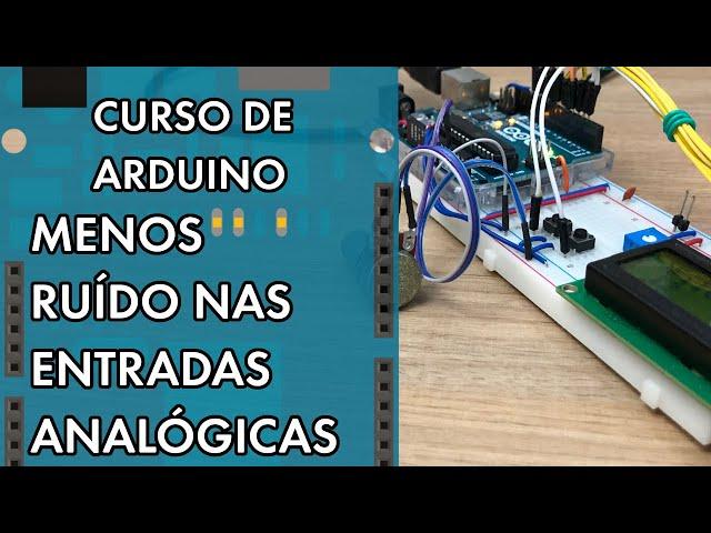ENTRADAS ANALÓGICOS COM MENOS RUÍDO   Curso de Arduino #287