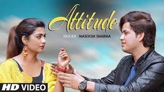 Attitude – Masoom Sharma Ft Sonika Singh
