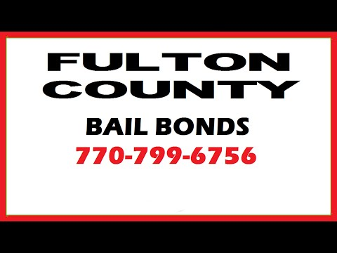 Fulton County Bail Bonds in Georgia - Get Someone Out of Jail!