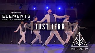 Just Jerk | Elements XVII 2017 [@VIBRVNCY Front Row 4K] #elementsxvii