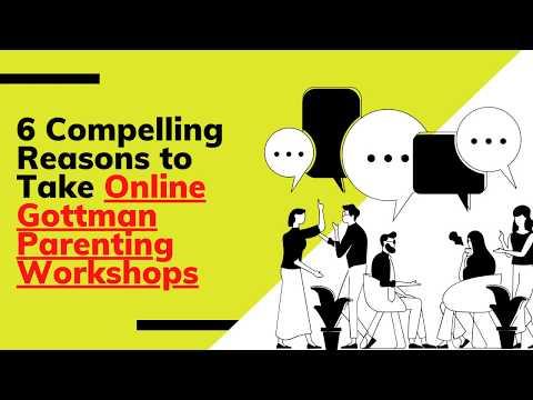 Reasons to Take Online Gottman Parenting Workshops  | Principle Skills