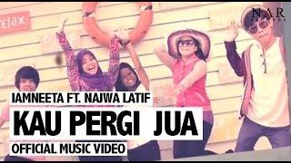 iamNEETA ft. Najwa Latif - Kau Pergi Jua (Official Music Video)