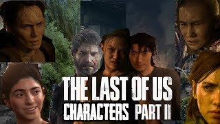 The Characters Of The Last Of Us Part 2 And Some Info About Them