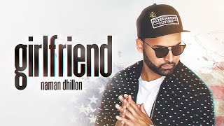 Girlfriend – Naman Dhillon – Amrit Maan
