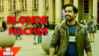 Blonde – Nachdi Harrdy Sandhu – Mahi NRI