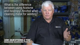 Acetone and Isopropyl Alcohol: What's the Difference? | Weld.com Forum