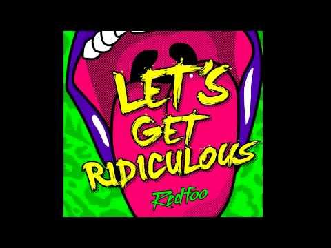 Baixar RedFoo - Let's Get Ridiculous (Mark Thomas Remix)