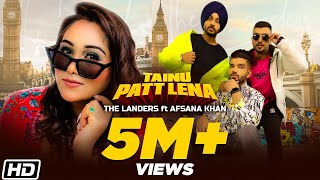 Tainu Patt Lena – The Landers Ft Afsana Khan