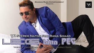 Leg Bina Peg – Stereo Nation Ft Rana Shaad Punjabi Video Download New Video HD