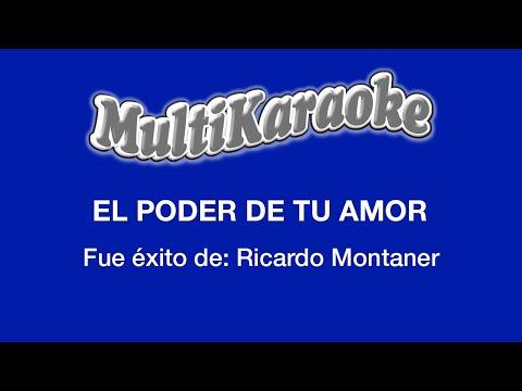 Multi Karaoke - El Poder de Tu Amor ►Exito de Ricardo Montaner (Solo Como Referencia)
