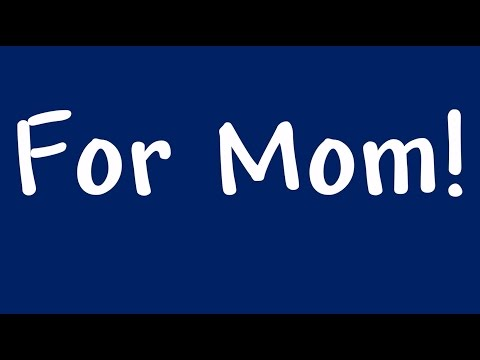 Mother's Day Song #2 : For Mom!