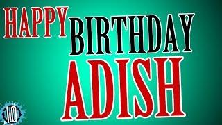 HAPPY BIRTHDAY ADISH! 10 Hours Non Stop Music & Animation For Party Time #Birthday #Adish