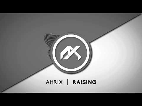 Ahrix - Raising