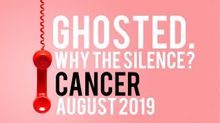 Ghosted - Why the Silence? Cancer August 20 - 31 Tarot