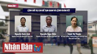 Khởi tố, bắt giam nguyên Giám đốc Bệnh viện Bạch Mai
