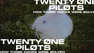 twenty one pilots - How Those Codes Were Solved (A Recap for Locals)