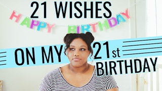 21 Wishes I've Had For 21 Years | Ayonna Lee