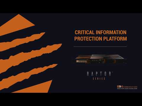 iS5Com Raptor Series: Critical Information Protection Platform